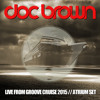Doc Brown // Live From Groove Cruise 2015 (Atrium Set)