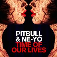 Pitbull - Time Of Our Lives Ft. Ne-Yo