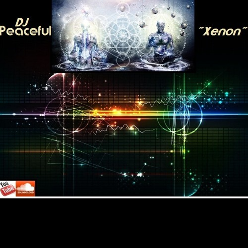 "DJ Peaceful- ""Xenon"""