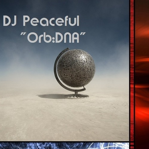 "DJ Peaceful- ""Orb:DNA"""