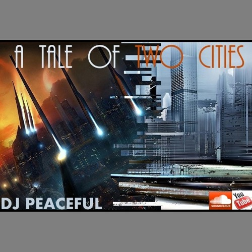 "DJ Peaceful- ""A Tale Of Two Cities"""