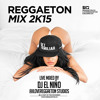 REGGAETON MIX 2015 by DJ EL NiÑO