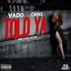 Vado ft Chinx - Told Ya (prod. By Dolla Bill Kidz)