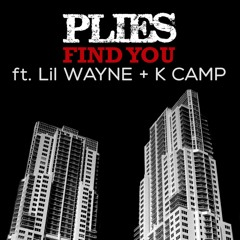 Plies - Find You (feat. Lil Wayne & K Camp)