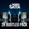 ANDREA SATTA - 2K Bootleg Pack [Minimix Preview] *Supported By : LUCKY DATE*