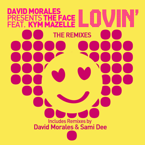 David Morales pres. The Face feat. Kym Mazelle - Lovin' (The Remixes)