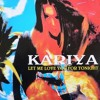Kariya - Baby Let Me Love You For Tonight