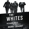 The Whites by Richard Price writing as Harry Brandt audiobook except