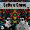 Podcast SOLTA O GRAVE #016 (Mixed By Music Deal)