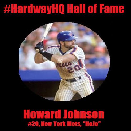 "The #HardwayHQ Hall of Fame #2 - Howard ""HoJo"" Johnson - 2/11/15"