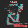 Dear Rouge - Black To Gold (The Sky Heroes Remix)