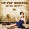 My Pet Monster - Southern Hospitality