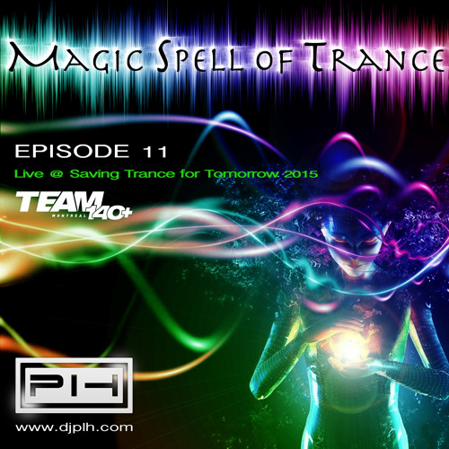 PLH - Magic Spell Of Trance 011 - Live @ Saving Trance For Tomorrow