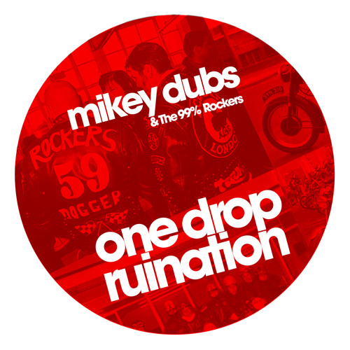 Mikey Dubs - One Drop Ruination DJ Mix