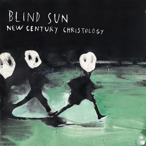 STEFANO PILIA - BLIND SUN NEW CENTURY CHRISTOLOGY