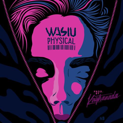 Physical (produced by KAYTRANADA)