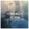 Janet Jackson - That´s the way love goes (TRVE HILL Remix)
