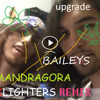 Baileys (Mandragora X Lighters Remix On Acid)