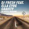 DJ Fresh feat. Ella Eyre - Gravity (Acoustic Version)