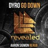 Dyro - Go Down (Aaron Sigmon ReRub) - CLICK 'BUY' FOR FREE DOWNLOAD!!!!!