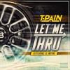 T-Pain (@Tpain) Ft Lil Wayne - Let Me Through
