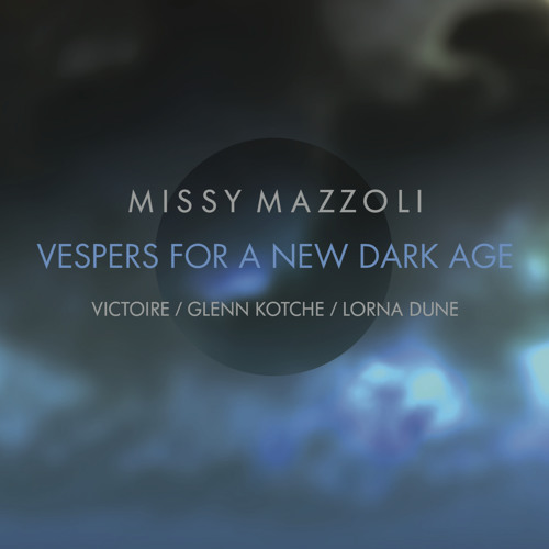 Missy Mazzoli - Vespers For A New Dark Age: Wayward Free Radical Dreams