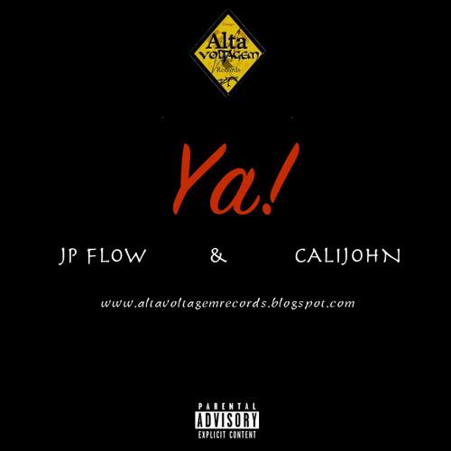 Jp Flow - Ya! (feat. Calijohn)