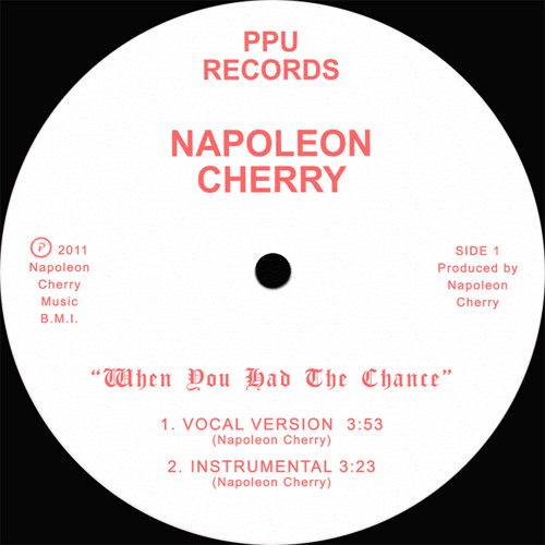 """NAPOLEON CHERRY """"When You Had The Chance"""" PPU-068 12"""""""