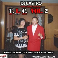 "DJ Castro ""The Ladies Choice"" T.L.C. Vol 2 (Throwback R&B  Slow Jams) 2K15"