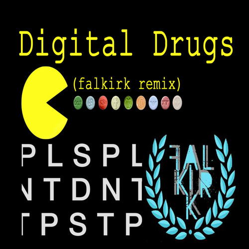 PLS DNT STP - Digital Drugs (Falkirk Remix)