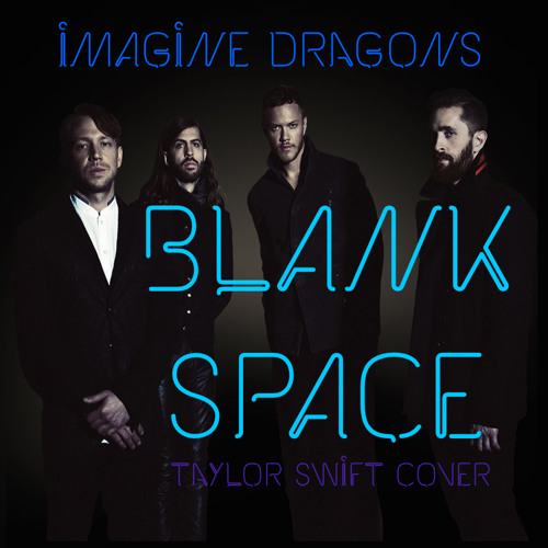 Chords For Warriors Imagine Dragons: Blank Space (Imagine Dragons Cover) Chords