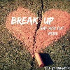 Baby Musik - Break Up Feat. Sincere (Prod By DiamondStyleProductions)
