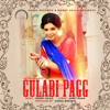 Gulabi Pagg - Satinder Satti