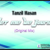 Download Tanzil Hasan - Let Me Be Yours (Original Mix) Mp3
