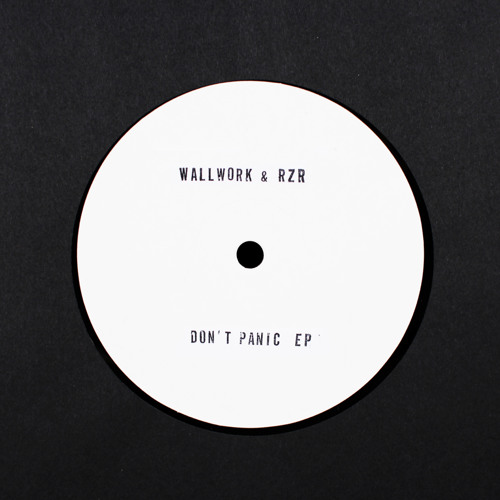 NH001 // Wallwork & RZR - Don't Panic EP