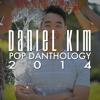 Pop Danthology 2014 Danial Kim
