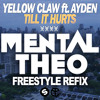 Yellow Claw - Love Me Till It Hurts (Mental Theo Freestyle REFIX)