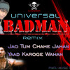 Jao Tum Chahe Jahan(Valentine Party Mix)DJ Badman