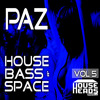 Paz - House Bass & Space - Vol 5 (PODCAST)FREE DOWNLOAD