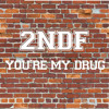 IWYTK (You're My Drug) mp3