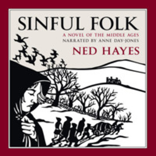 The Magical Mystery Tour Feb 13 2015 Ned Hayes - Sinful Folk - Historical Novel in Medieval England