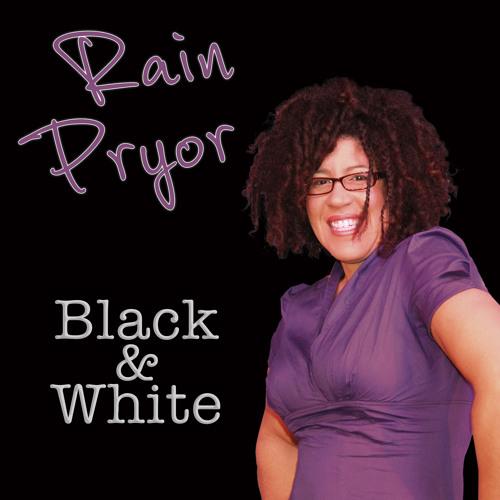 Rain Pryor | Black Women White Women