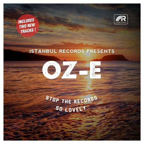 Oz - E - So Lovely PREVIEW ( Istanbul Records)