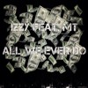 All We Ever Do (ft. MT)