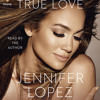 True Love  written and read by Jennifer Lopez (Audio Excerpt)