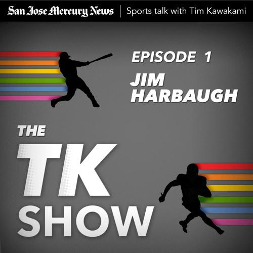 The TK Show - Jim Harbaugh - E01