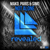 Mako, Paris & Simo - Not Alone [OUT NOW!]