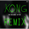 The Weekend - Often (Kong Remix) (buy = free dl)