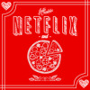 Justin Credible's Netflix & Pizza (Mixtape)
