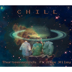 Chill Ft Alex Wiley [prod. Felly]